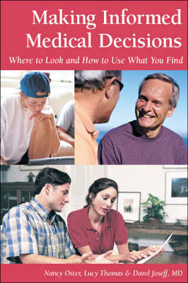 Making Informed Medical Decisions: Where to Look & How to Use What You Find
