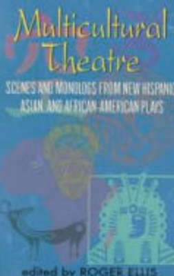 Multicultural Theatre: Scenes & Monologs from New Hispanic, Asian & African-American Plays