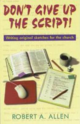 Don't Give Up the Script: Writing Original Sketches for the Church
