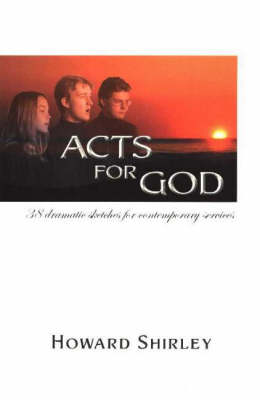 Acts for God: 38 Dramatic Sketches for Contemporary Services