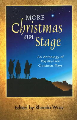 More Christmas on Stage: An Anthology of Royalty-Free Christmas Plays