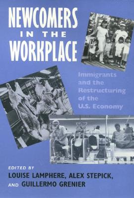 Newcomers in Workplace: Immigrants and the Restructing of the U.S Economy