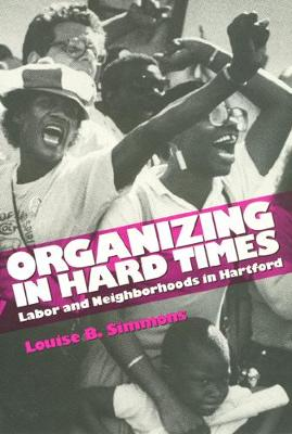 Organizing in Hard Times: Labor and Neighborhoods In Hartford