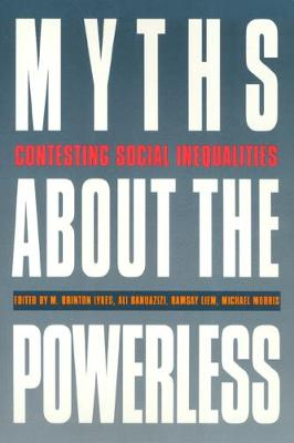 Myths About the Powerless: Contesting Social Inequalities