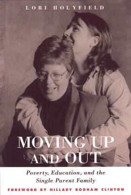 Moving Up And Out: Poverty, Education & Single Parent Family