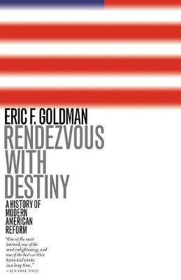 Rendezvous with Destiny: A History of Modern American Reform