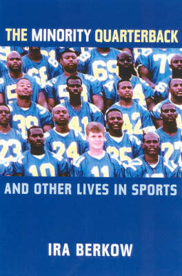 The Minority Quarterback: And Other Lives in Sports