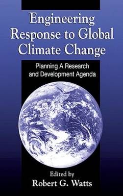 Engineering Response to Global Climate Change: Planning a Research and Development Agenda