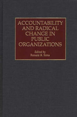 Accountability and Radical Change in Public Organizations