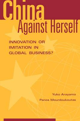 China Against Herself: Innovation or Imitation in Global Business?