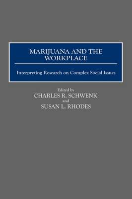 Marijuana and the Workplace: Interpreting Research on Complex Social Issues