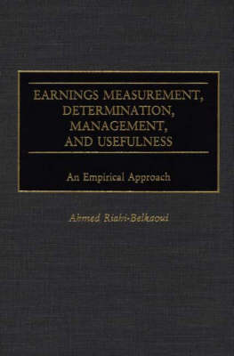 Earnings Measurement, Determination, Management, and Usefulness: An Empirical Approach