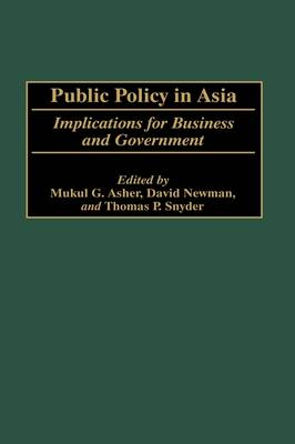 Public Policy in Asia: Implications for Business and Government