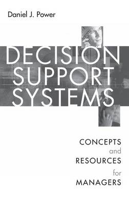 Decision Support Systems: Concepts and Resources for Managers