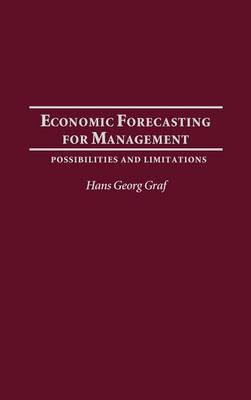 Economic Forecasting for Management: Possibilities and Limitations