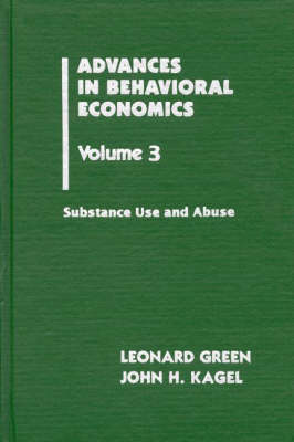 Advances in Behavioral Economics, Volume 3: Substance Use and Abuse