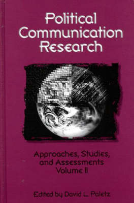 Political Communication Research: Approaches, Studies, and Assessments, Volume 2