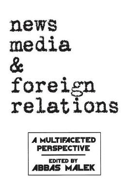 News Media and Foreign Relations: A Multifaceted Perspective