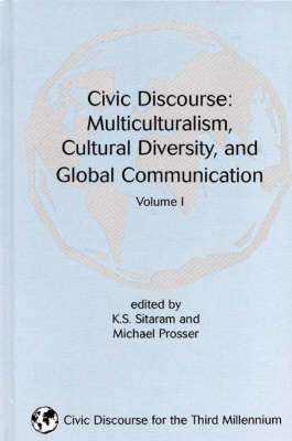 Civic Discourse: Volume One, Multiculturalism, Cultural Diversity, and Global Communication