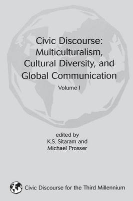 Civic Discourse: Volume One, Mutliculturalism, Cultural Diversity, and Global Communication