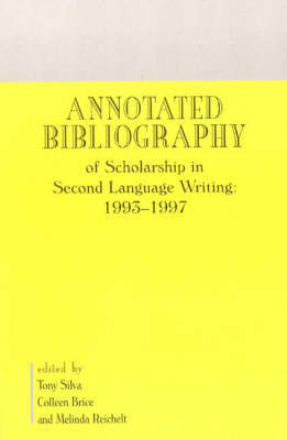 Annotated Bibliography of Scholarship in Second Language Writing: 1993-1997
