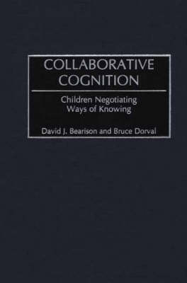 Collaborative Cognition: Children Negotiating Ways of Knowing