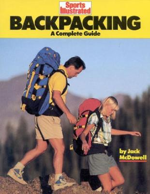 Backpacking: A Complete Guide