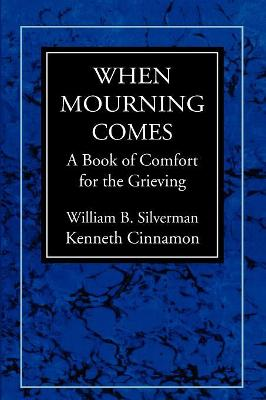 When Mourning Comes: A Book of Comfort for the Grieving