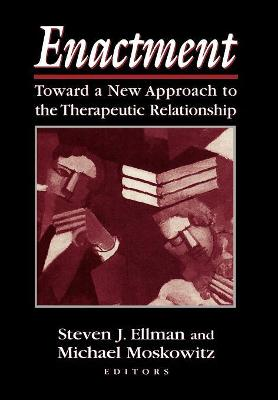 Enactment: Toward a New Approach to the Therapeutic Relationship