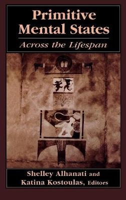 Primitive Mental States: Across the Lifespan