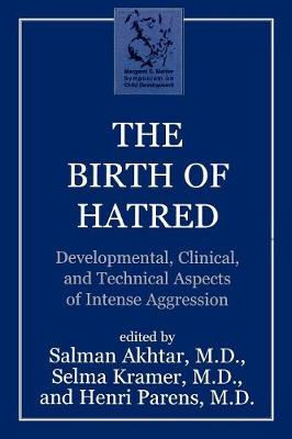 The Birth of Hatred: Developmental, Clinical, and Technical Aspects of Intense Aggression