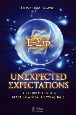 Unexpected Expectations: The Curiosities of a Mathematical Crystal Ball