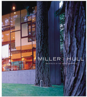 Miller/Hull: Architects of the Pacific Northwest