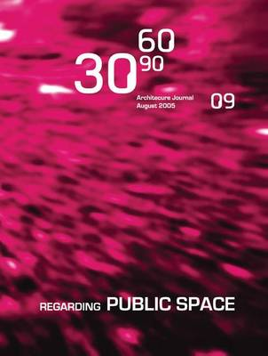306090 09: Regarding Public Space: v. 9: Regarding Public Space