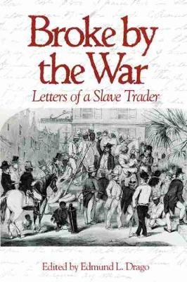 Broke By the War: Letters of a Slave Trader