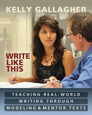 Write Like This: Preparing Students for Writing in the Real World