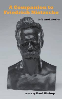 A Companion to Friedrich Nietzsche: Life and Works