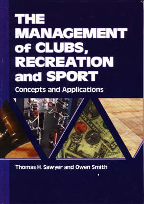 Management of Clubs, Recreation & Sport: Concepts & Applications