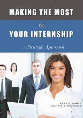 Making the Most of Your Internship: A Strategic Approach