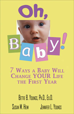 Oh, Baby: 7 Ways a Baby Will Change Your Life the First Year