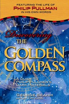 """Discovering the """"Golden Compass"""": A Guide to Philip Pullman's """"Dark Materials"""""""