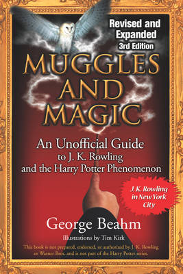 Muggles and Magic: An Unofficial Guide to J. K. Rowling and the Harry Potter Phenomenon