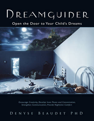 Dreamguider: Open the Door to Your Child's Dreams