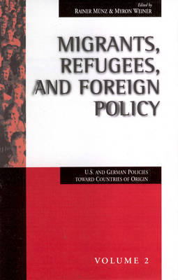 Migrants, Refugees and Foreign Policy: U.S. and German Policies Towards Countries of Origin