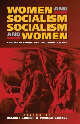 Women and Socialism - Socialism and Women: Europe Between the Two World Wars