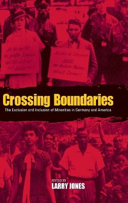 Crossing Boundaries: The Exclusion and Inclusion of Minorities in Germany and America