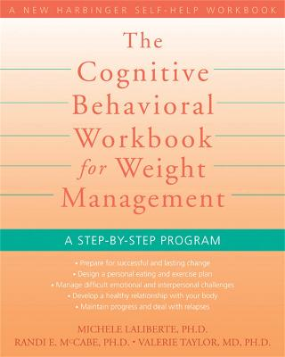 Cognitive Behavioral Workbook for Weight Management: A Step by Step Program