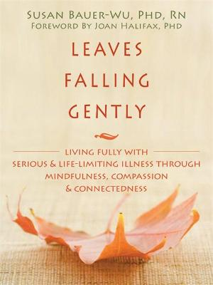 Leaves Falling Gently: Mindfulness and Compassion in the Face of Life-Limiting Illness