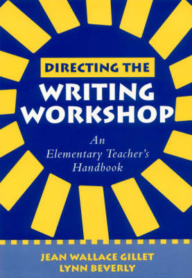 Directing the Writing Workshop: An Elementary Teacher's Handbook