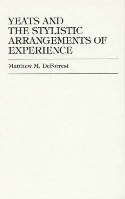 Yeats and the Stylistic Arrangements of Experience